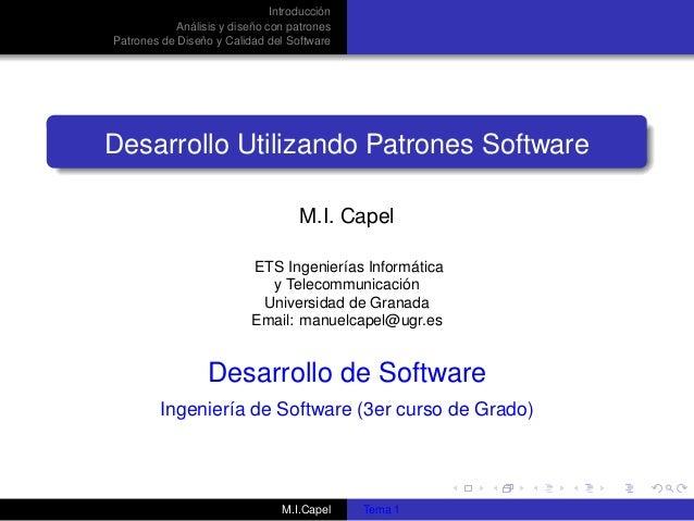 Introducción Análisis y diseño con patrones Patrones de Diseño y Calidad del Software  Desarrollo Utilizando Patrones Soft...