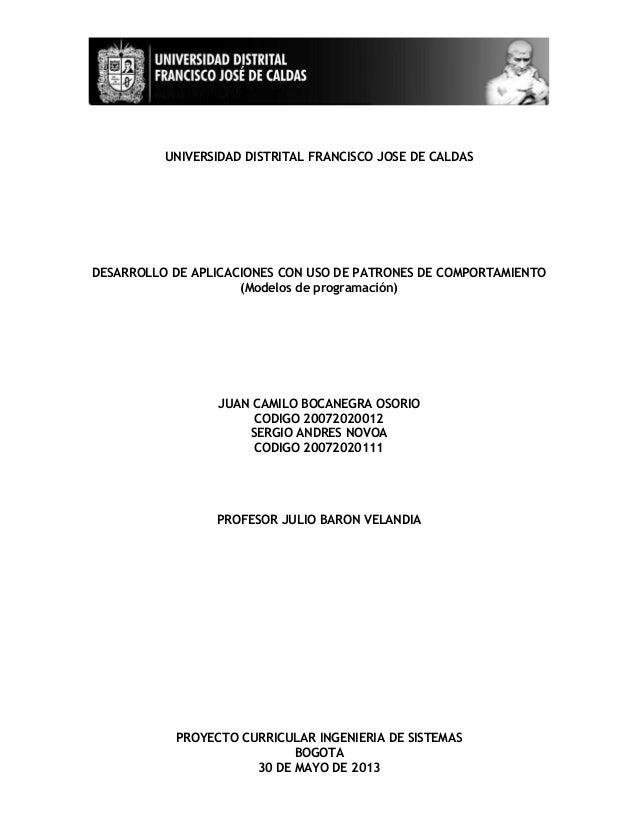 UNIVERSIDAD DISTRITAL FRANCISCO JOSE DE CALDASDESARROLLO DE APLICACIONES CON USO DE PATRONES DE COMPORTAMIENTO(Modelos de ...