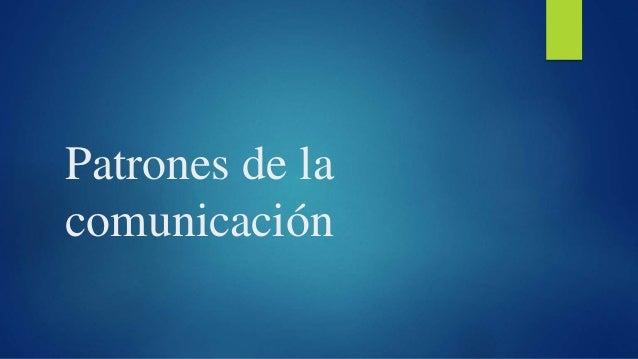 Patrones de la comunicación