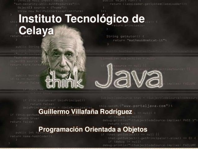 Guillermo Villafaña Rodríguez Programación Orientada a Objetos Instituto Tecnológico de Celaya