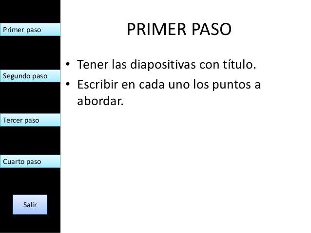 Primer paso               PRIMER PASO               • Tener las diapositivas con título.Segundo paso               • Escri...