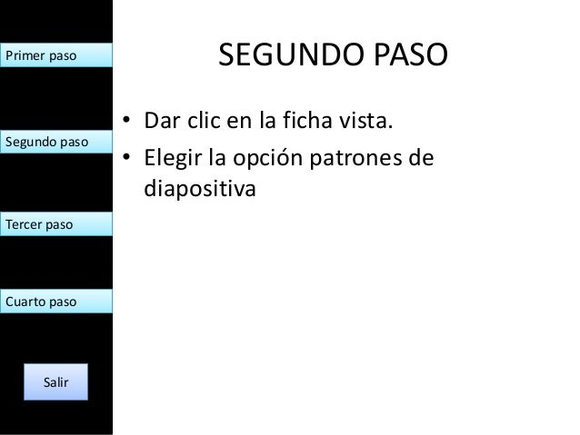 Primer paso             SEGUNDO PASO               • Dar clic en la ficha vista.Segundo paso               • Elegir la opc...