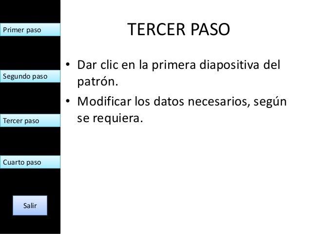 Primer paso               TERCER PASO               • Dar clic en la primera diapositiva delSegundo paso                 p...