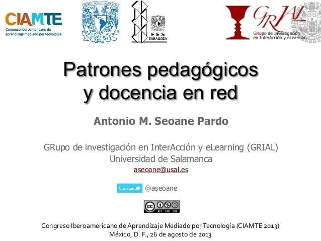 Patrones pedagógicos y docencia en red Congreso  Iberoamericano  de  Aprendizaje  Mediado  por  Tecnología  ...