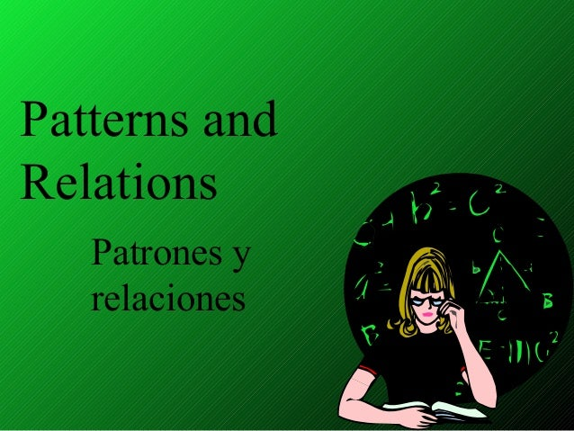 Patterns andRelations   Patrones y   relaciones