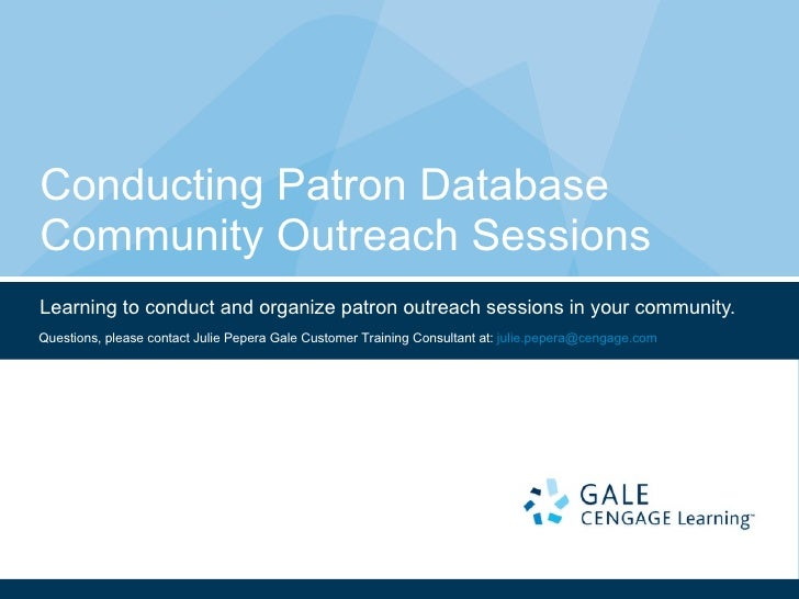 Conducting Patron Database Community Outreach Sessions Learning to conduct and organize patron outreach sessions in your c...