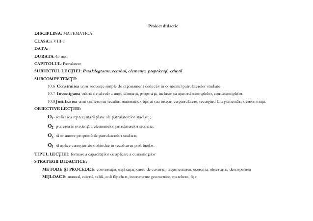 Proiect didacticDISCIPLINA: MATEMATICACLASA: a VIII-aDATA:DURATA: 45 minCAPITOLUL: PatrulatereSUBIECTUL LECŢIEI: Paralelog...