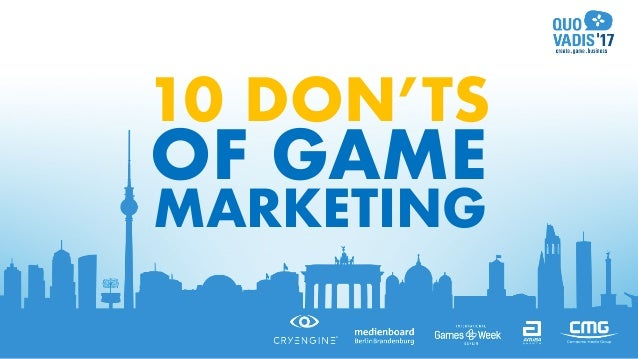 OF GAME MARKETING 10 DON'TS
