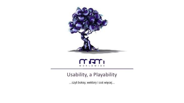 Usability, a Playability            •  …czyli boksy, wektory i coś więcej…