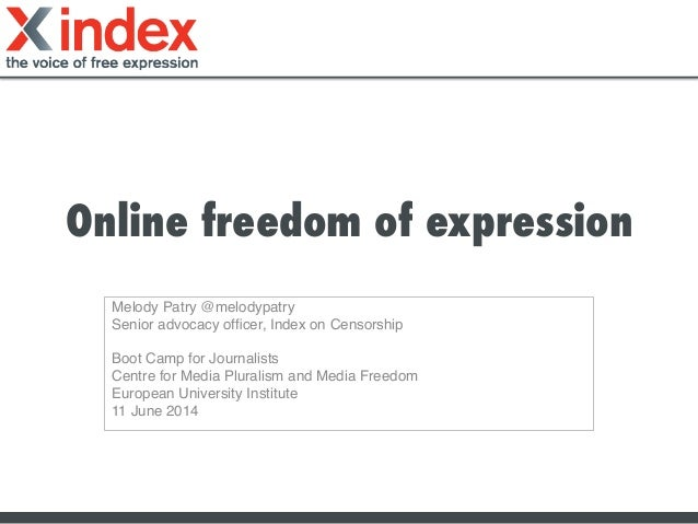 Online freedom of expression Melody Patry @melodypatry! Senior advocacy officer, Index on Censorship! ! Boot Camp for Journ...