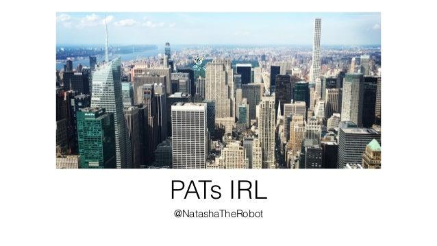 PATs IRL @NatashaTheRobot
