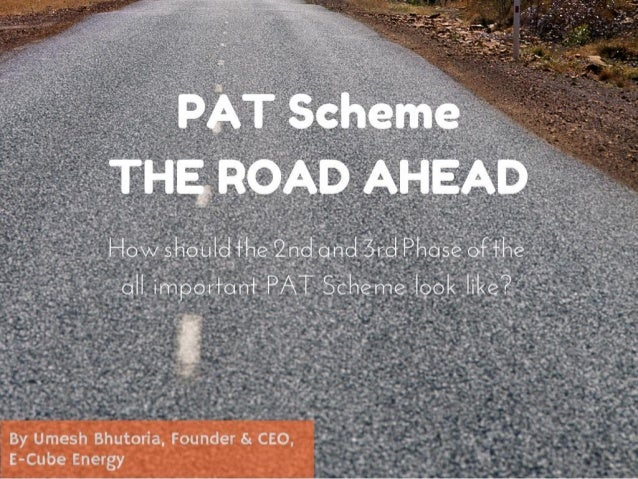 Road Map for PAT Scheme by E-Cube Energy | Energy Efficiency, India