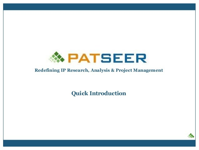 Redefining IP Research, Analysis & Project Management Quick Introduction