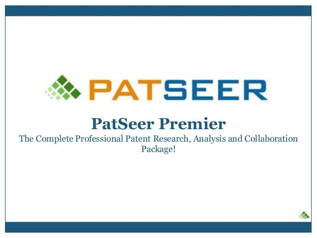 PatSeer Premier The Complete Professional Patent Research, Analysis and Collaboration Package!
