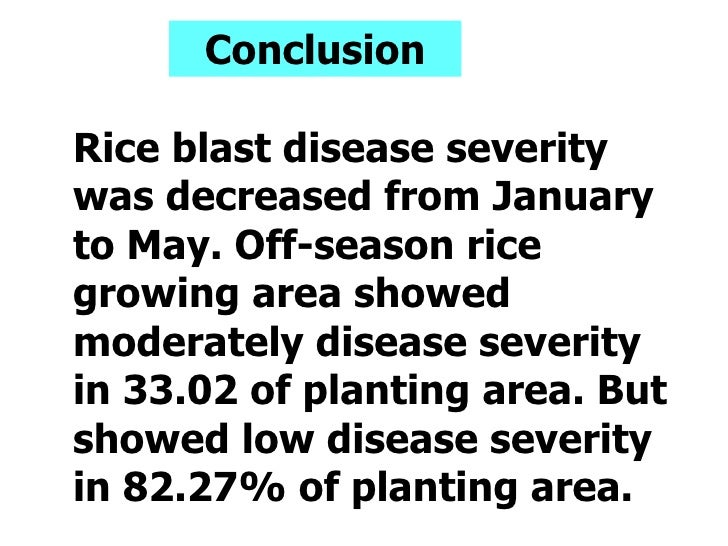 Conclusion Rice blast disease severity was decreased from January to May. Off-season rice growing area showed moderately d...