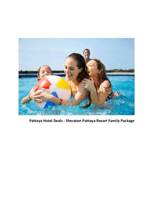 Pattaya Hotel Deals - Sheraton Pattaya Resort Family Package