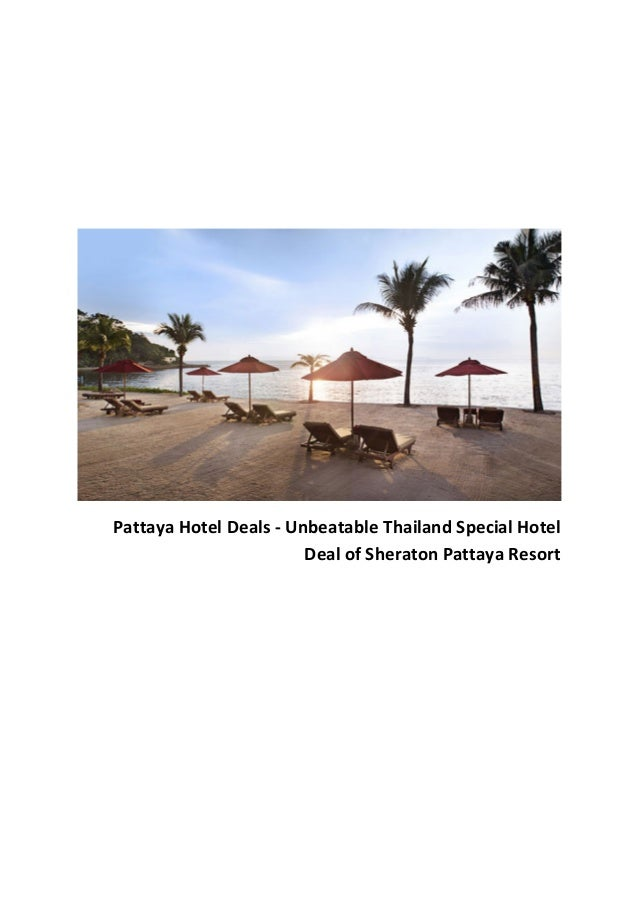 Pattaya Hotel Deals - Unbeatable Thailand Special Hotel Deal of Sheraton Pattaya Resort