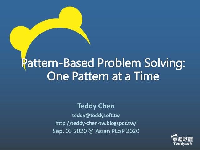 Teddy Chen teddy@teddysoft.tw http://teddy-chen-tw.blogspot.tw/ Sep. 03 2020 @ Asian PLoP 2020
