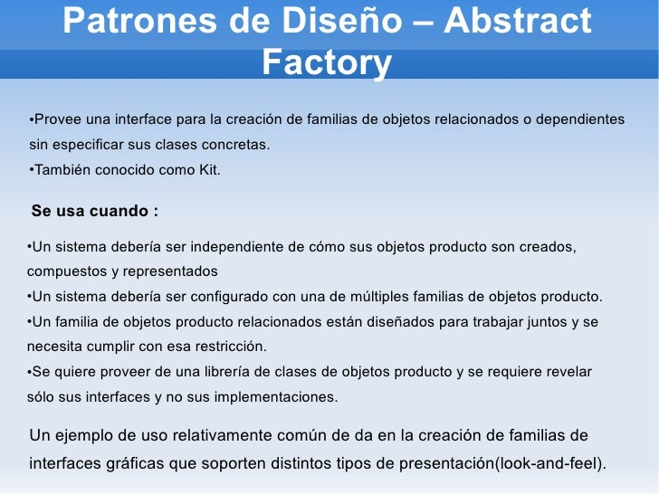 Patrones de Diseño – Abstract                   Factory    Provee una interface para la creación de familias de objetos ...