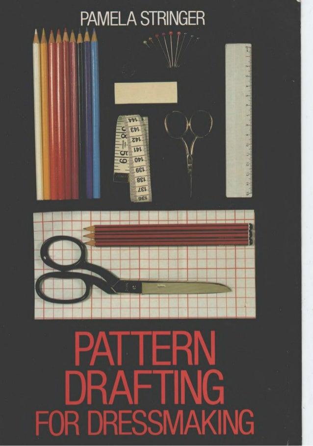 Pattern drafting for dressmaking   pamela c. stringer