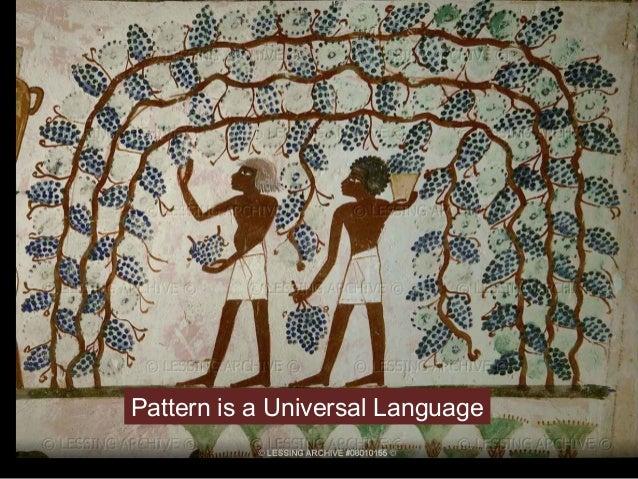 Pattern is a Universal Language