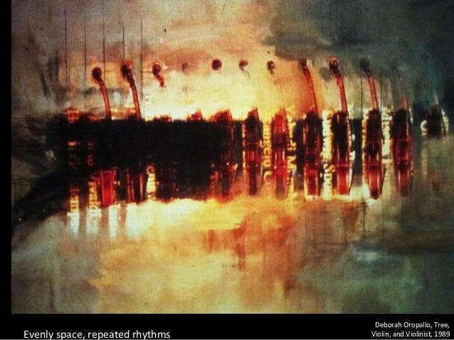 Deborah Oropallo, Tree, Violin, and Violinist, 1989Evenly space, repeated rhythms
