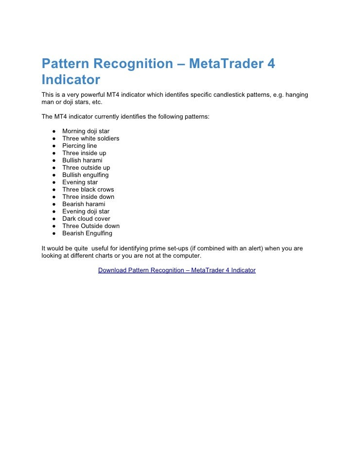 Pattern Recognition – MetaTrader 4IndicatorThis is a very powerful MT4 indicator which identifes specific candlestick patt...