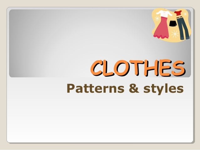 CLOTHESCLOTHES Patterns & styles