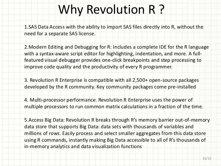 Why Revolution R ?6.Analyze Big Data, Fast: Revolution R Enterprise enables statistical analysis of Big Dataat unparallele...