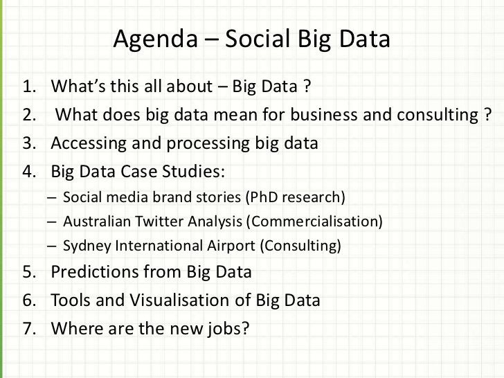 Agenda – Social Big Data1.   What's this all about – Big Data ?2.   What does big data mean for business and consulting ?3...