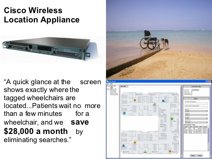 """Cisco Wireless  Location Appliance """" A quick glance at the  screen shows exactly where the tagged wheelchairs are located...."""