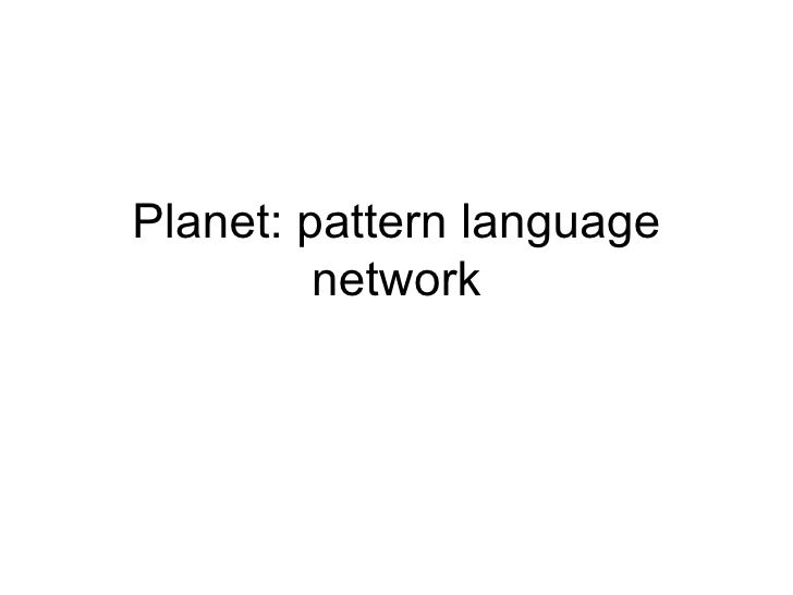 Planet: pattern language network