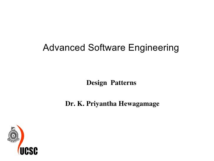 Design  Patterns  Dr. K. Priyantha Hewagamage Advanced Software Engineering