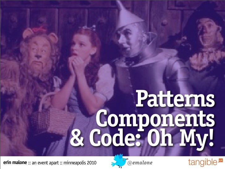 Patterns                                      Components                                   & Code: Oh My! erin malone :: a...