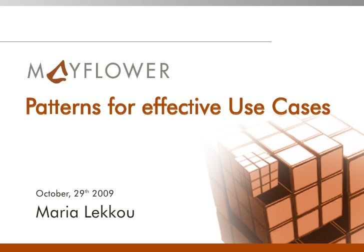 Patterns for effective Use Cases    October, 29th 2009   Maria Lekkou