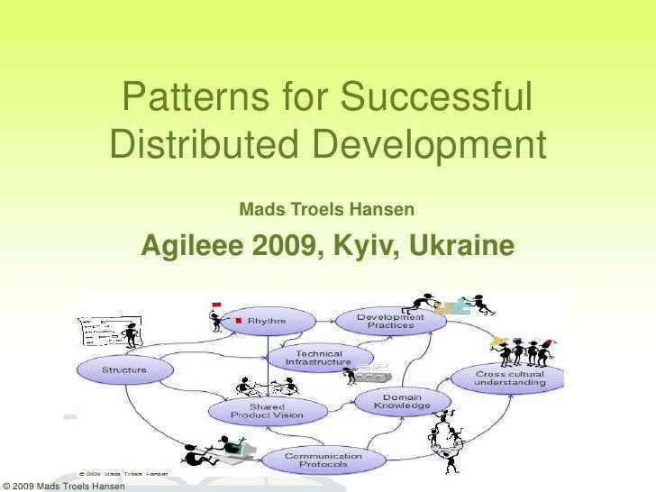 Patterns for Successful                      Distributed Development                                    Mads Troels Hansen...