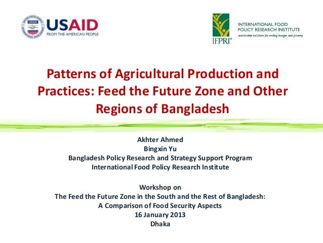 Patterns of Agricultural Production andPractices: Feed the Future Zone and Other          Regions of Bangladesh           ...