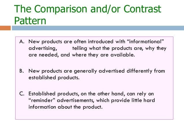 compare and contrast design patterns Thought patterns (or patterns of organization) are signaled using transitions to show the logical relationship between the ideas in a paragraph the comparison and contrast pattern comparison points out the ways in which two or more ideas are alike a kind of alike as as well as comparable.