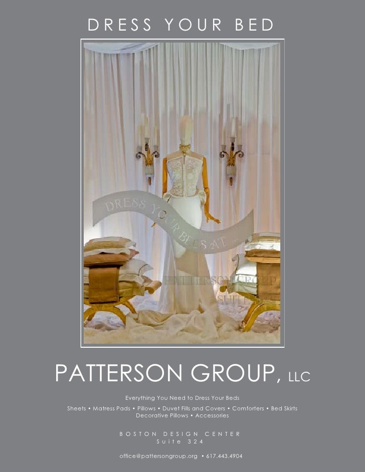 DRESS YOUR BED     PATTERSON GROUP, LLC                      Everything You Need to Dress Your Beds  Sheets • Matress Pads...