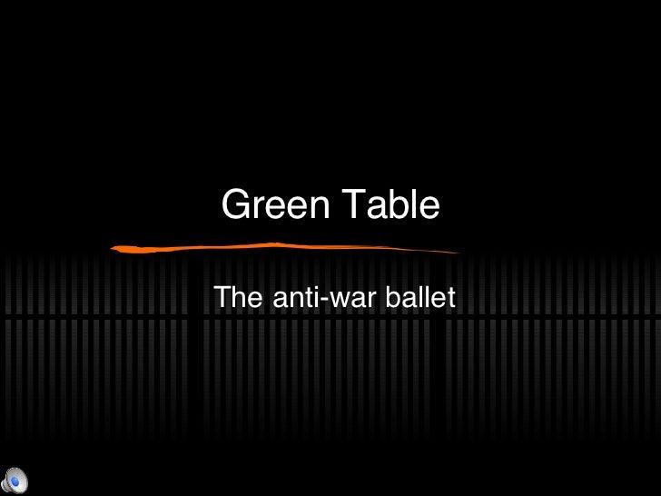 Green Table The anti-war ballet