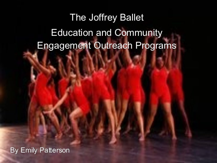 The Joffrey Ballet Education and Community Engagement Outreach Programs By Emily Patterson