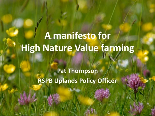 A manifesto for High Nature Value farming Pat Thompson RSPB Uplands Policy Officer