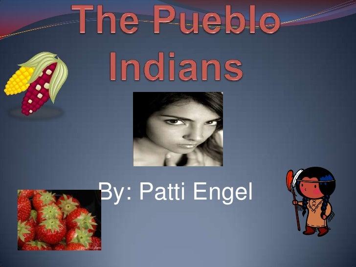 The Pueblo Indians<br />By: Patti Engel<br />