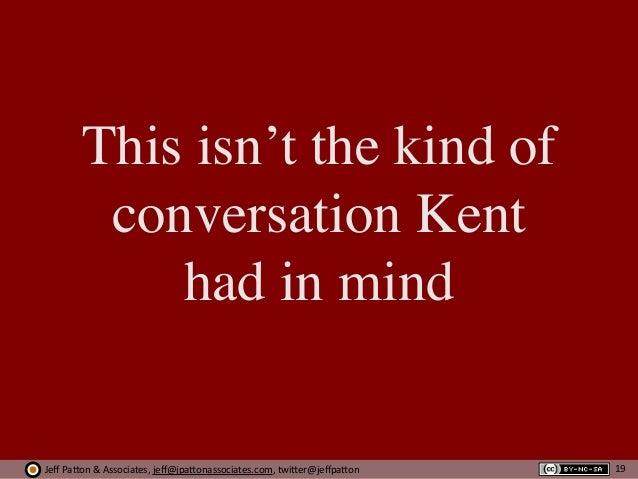 Jeff  Pa'on  &  Associates,  jeff@jpa'onassociates.com,  twi'er@jeffpa'on This isn't the kind of conversation Kent ...