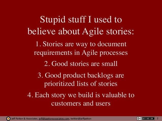 Jeff  Pa'on  &  Associates,  jeff@jpa'onassociates.com,  twi'er@jeffpa'on Stupid stuff I used to believe about Agil...