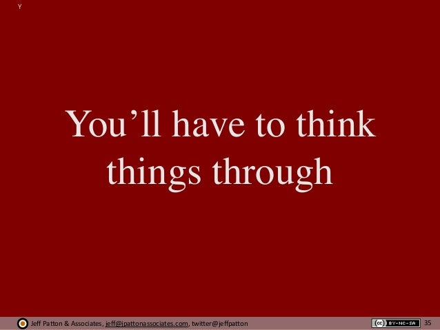 Jeff  Pa'on  &  Associates,  jeff@jpa'onassociates.com,  twi'er@jeffpa'on Y You'll have to think things through 35