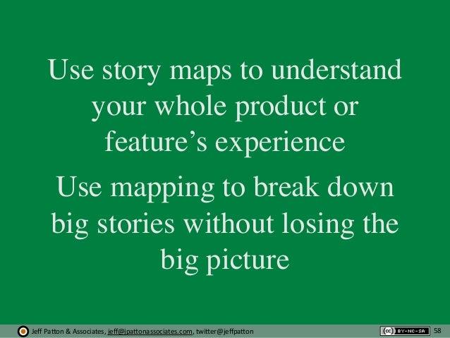 Jeff  Pa'on  &  Associates,  jeff@jpa'onassociates.com,  twi'er@jeffpa'on Use story maps to understand your whole p...