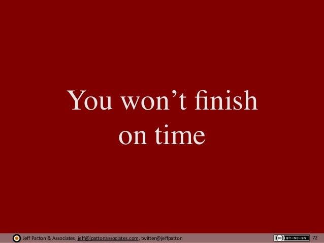 Jeff  Pa'on  &  Associates,  jeff@jpa'onassociates.com,  twi'er@jeffpa'on You won't finish on time 72