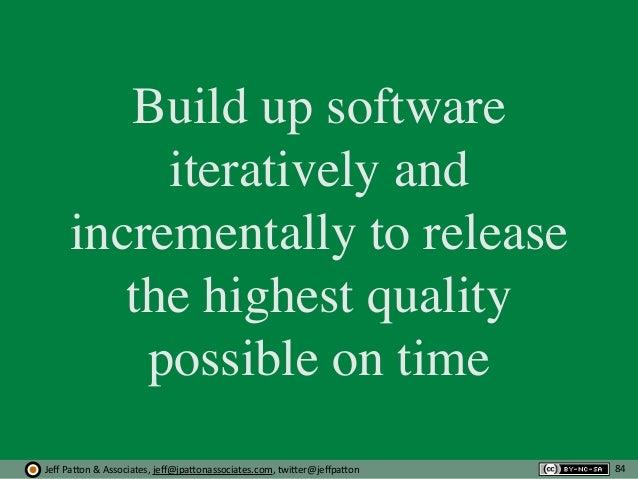 Jeff  Pa'on  &  Associates,  jeff@jpa'onassociates.com,  twi'er@jeffpa'on Build up software iteratively and increme...