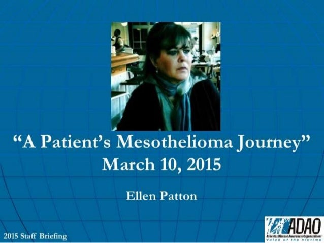 "I,  Å ; #33  361 h l* - a '   n. - .  ' L x_ 3,311_ 2.;    7""'  a g . ..L q  ""A PatienBs/ Mesothelioma Journey"" March 10, ..."